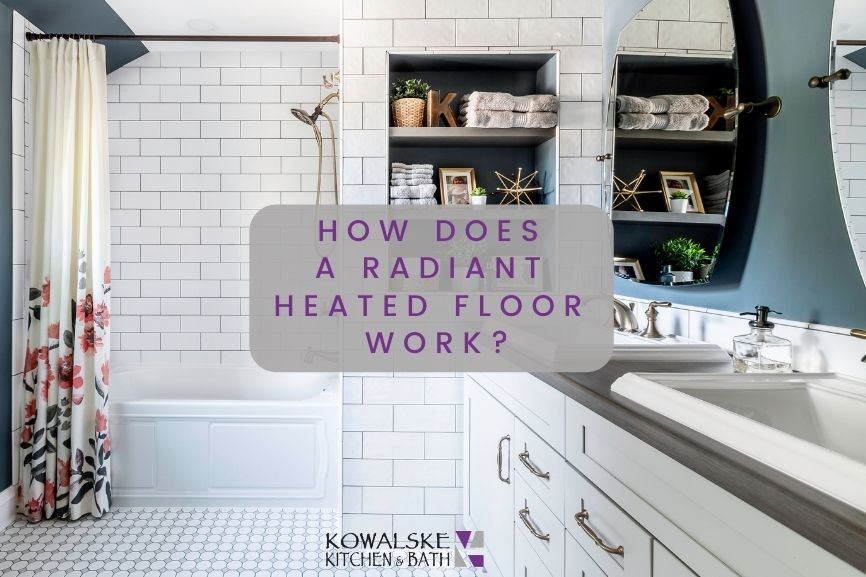 How Does a Radiant Heated Floor Work?