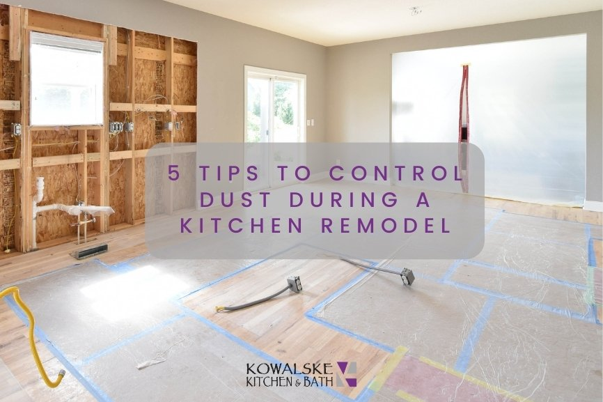 5 Tips To Control Dust During A Kitchen Remodel