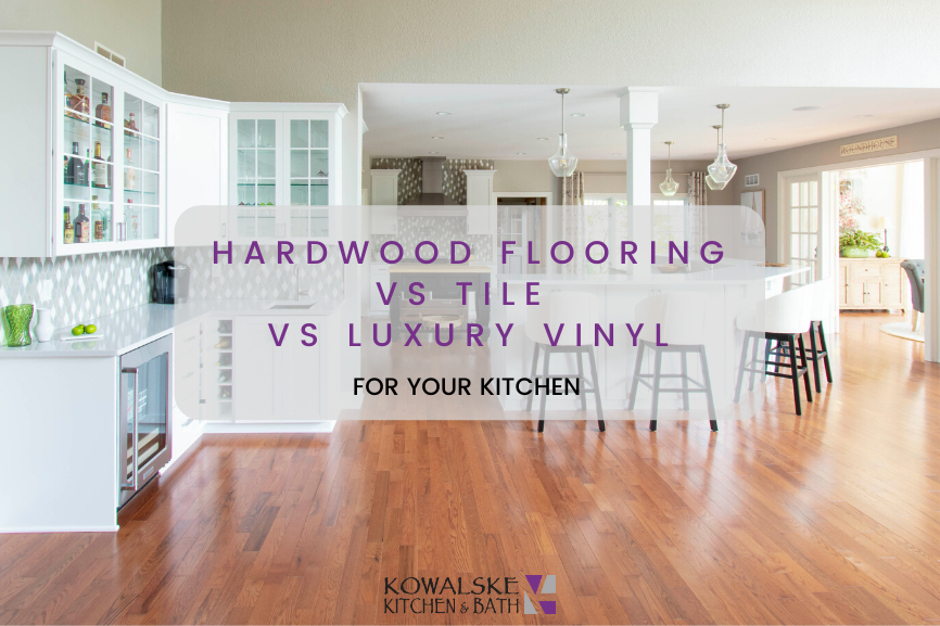Hardwood Flooring vs Tile vs Luxury Vinyl For Your Kitchen