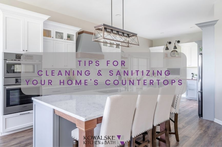 Tips for Cleaning and Sanitizing Your Home's Countertops